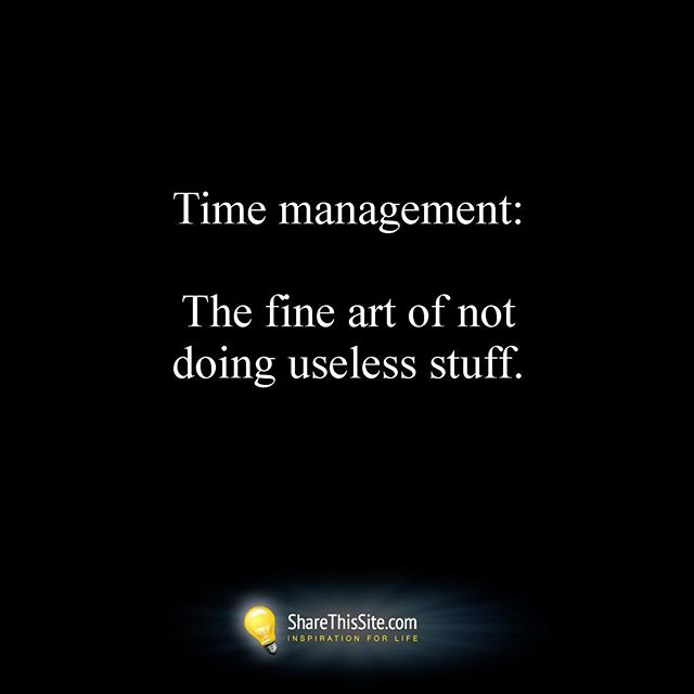 Time Management Quote: ShareThisSite.com
